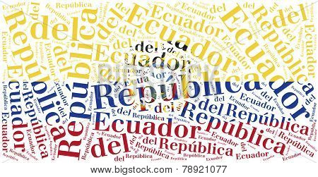 National Flag Of Ecuador. Word Cloud Illustration.