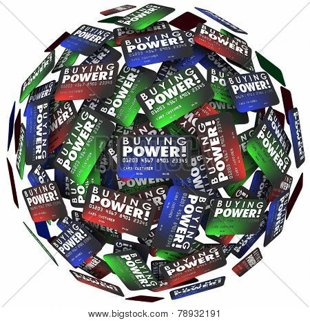 Buying Power words on credit cards in a ball or sphere to illustrate spending money and shopping for purchases with cash on loan to be paid later