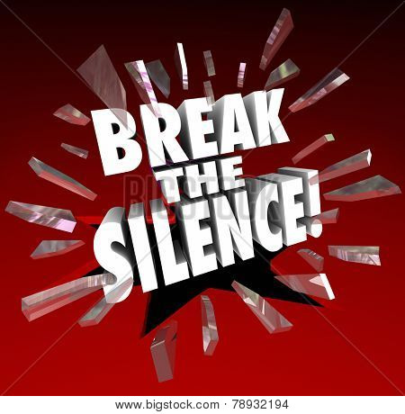 Break the Silence words in 3d letters crashing trhough red glass to illustrate protesting in injustice or censorship and raising your voice in defiance
