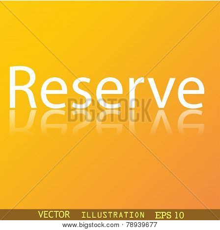 Reserved Icon Symbol Flat Modern Web Design With Reflection And Space For Your Text. Vector