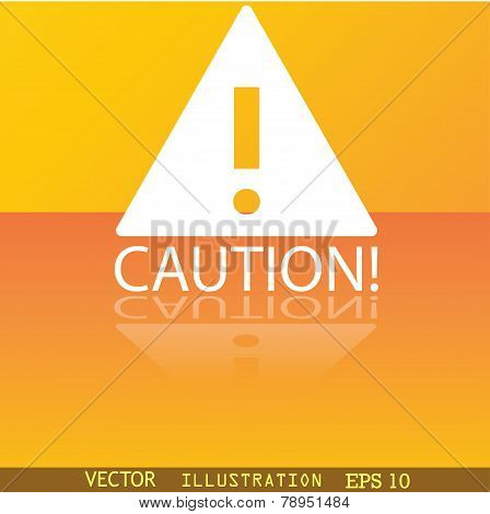 Attention Caution Icon Symbol Flat Modern Web Design With Reflection And Space For Your Text. Vector