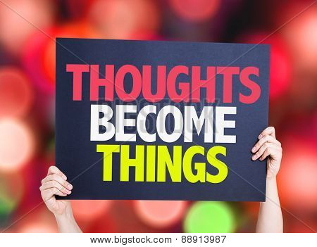 Thoughts Become Things card with bokeh background