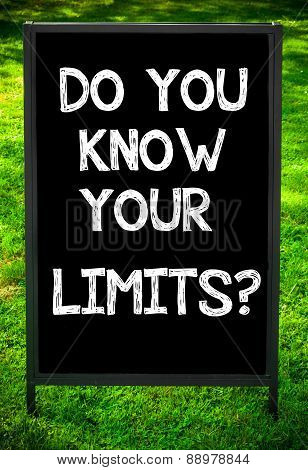 Do You Know Your Limits?