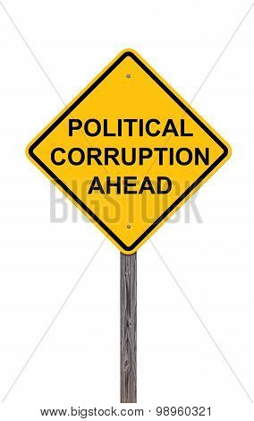 Caution Sign - Political Corruption Ahead
