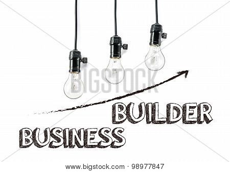 Business Builder Phrase And Light Bulb, Hand Writing, Aggressive Challenges, Growth
