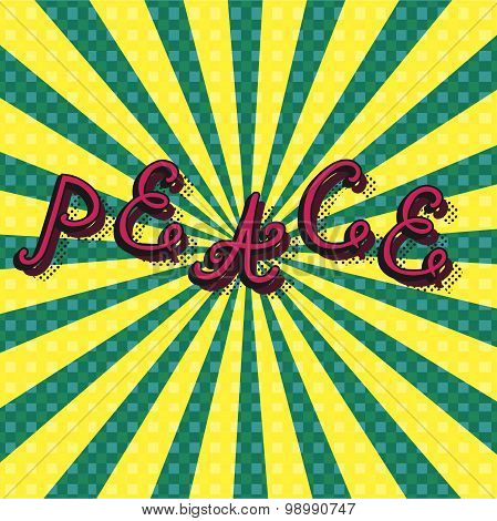 bright background with a huge colorful letters. Peace in grunge style