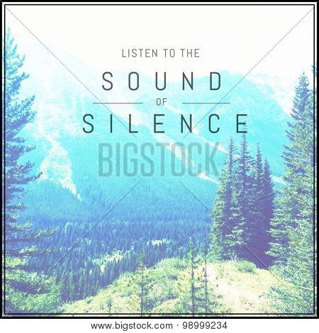 Inspirational Typographic Quote - Listen to the sound of silence
