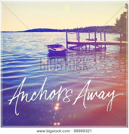 Inspirational Typographic Quote - Anchors away
