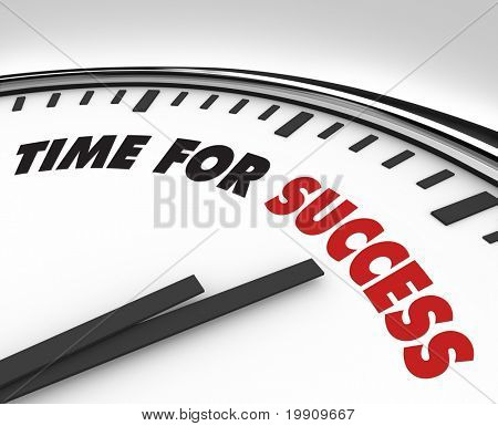 White clock with words Time for Success on its face, symbolizing the drive and desire for personal and professional accomplishment in business or other pursuits in life