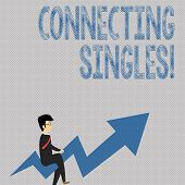 Writing Note Showing Connecting Singles. Business Photo Showcasing Online Dating Site For Singles Wi poster