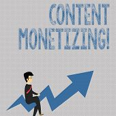 Writing Note Showing Content Monetizing. Business Photo Showcasing Making Money From Content That Ex poster