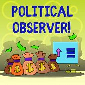 Writing Note Showing Political Observer. Business Photo Showcasing Communications Demonstrating Who  poster