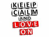 3D Keep Calm And Love On Button Click Here Block Text poster