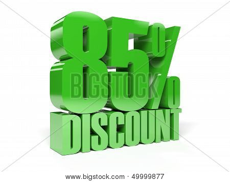 85 percent discount. Green shiny text.
