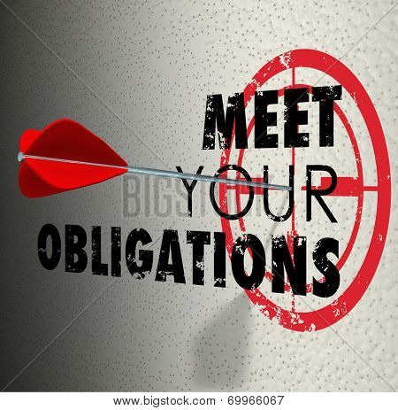 Meet Your Obligations words on a wall and arrow hitting target bulls-eye