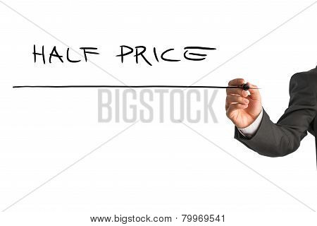 Hand Of A Man Writing Half Price On A Virtual Screen