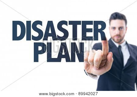 Business man pointing the text: Disaster Plan
