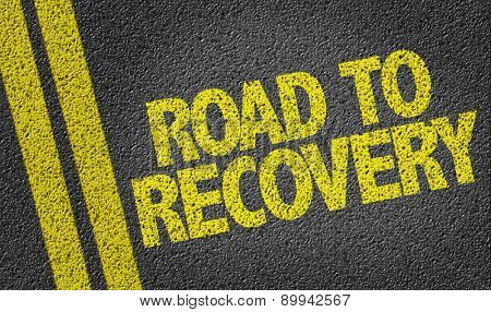 Road to Recovery written on the road