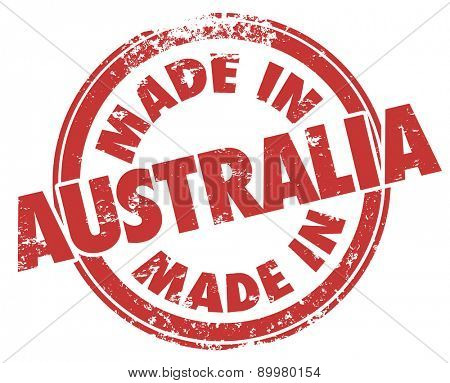 Made in Australia words in red ink and grunge style stamp to illustrate pride in products manufactured in the country or continent down under